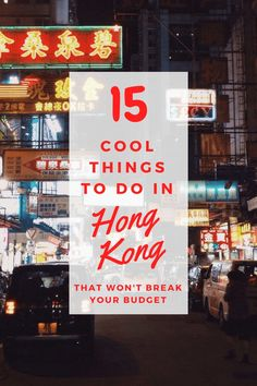 Camp on a secluded beach or eat in the cheapest Michelin star restaurant, here are our 15 cool things to do in Hong Kong that won't break your budget!