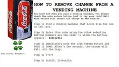 how to hack a vending machine 9 tricks to getting free drinks