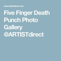 Five Finger Death Punch Photo Gallery @ARTISTdirect