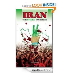 Iran: The Green Movement  By: Slater Bakhtavar  Amazon