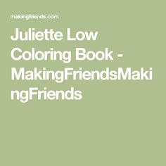 Juliette Low Coloring Book - MakingFriendsMakingFriends