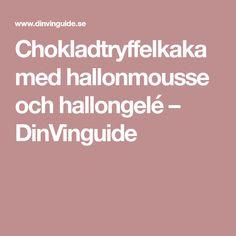 Chokladtryffelkaka med hallonmousse och hallongelé – DinVinguide