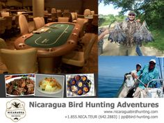 ULTIMATE HUNTING EXPERIENCE  6 Hunting sessions, fishing at Lake Granada, VIP treatment, Luxury 5 Star Hotel accommodations and Private Poker Table and Dealer at Casino  For inquiries:  www.nicaraguahuntingadventures.com / nbhasales@gmail.com / 1-832-548-4913