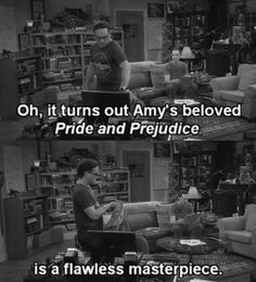 Sheldon on Pride and Prejudice. this settles it once and for all.