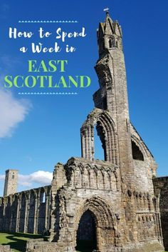 How to spend one week in East Scotland
