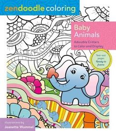 Zendoodle Coloring Baby Animals: Adorable Critters to Color and Display