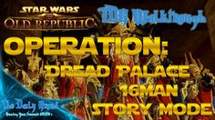 SWTOR - Dread Palace 16man Story Mode - Full Run With Tactics