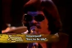 BORN TO BE WILD Steppenwolf live 1974