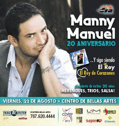 Manny Manuel celebrando 20 años de éxitos el 22 de agosto en Centro de Bellas Artes de Santurce. Escoge tu asiento en Ticket Center www.tcpr.com