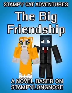 Stampy Cat Adventures The Big Friendship A Novel Based On StampyLongNose By Garland Group