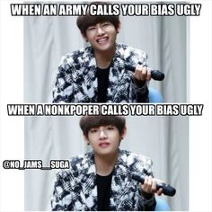 Coming from an Army, I know what you mean. Hes ugly and he needs to stop. But from a nonkpopper? Nooooope