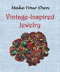 How to Make Vintage-Style Jewelry