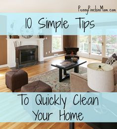 Even if you have a crazy life, there are some simple things you can do to keep your house clean and tidy – These tips will just take a few minutes every day but you will see a BIG difference!