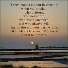 Lessons Learned in Life | There comes a point in your life.