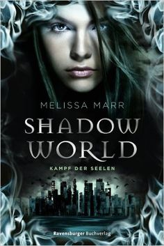 Shadow World. Kampf der Seelen HC -  Melissa Marr