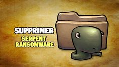 Supprimer Serpent Ransomware - https://www.comment-supprimer.com/serpent-ransomware/