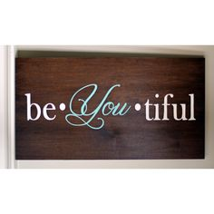 Be YOU Tiful Wood Sign by HammerandLaceinc on Etsy