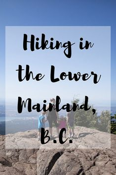What are the best hikes in the Lower Mainland in B. Included are some great family-friendly ones. Vancouver Hiking, Canadian Travel, Hiking With Kids, Hiking Tips, Get Outdoors, Best Hikes, Family Activities, Local Activities, Vacation Spots