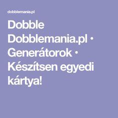 Dobble Dobblemania.pl • Generátorok • Készítsen egyedi kártya!