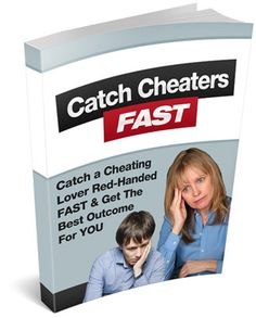 Catch A Cheaters Fast