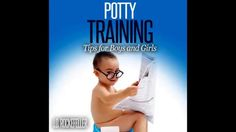 Potty Training: Tips for Boys and Girls Audiobook