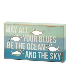 Look at this #zulilyfind! 'May All Your Blues Be the Ocean' Box Sign #zulilyfinds
