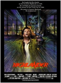 Highlander! Classic flick! Love the quote in that movie that is on the poster!