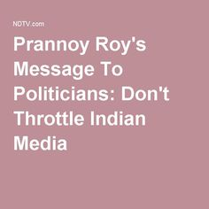 Prannoy Roy's Message To Politicians: Don't Throttle Indian Media