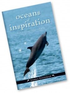 """Oceans of Inspiration:    Heart Echoes for Living a Life of Joy    By Sierra Goodman  Get """"Oceans of Inspiration"""""""