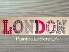Custom Hand Painted Letters Wooden Wall Hanging Modern Design Gift Baby Child Name Nursery Decor Girl - London by PaintedLettersCA on Etsy Painted Letters, Hand Painted, Baby Name Signs, Wooden Walls, Craft Fairs, Nursery Decor, Baby Gifts, Modern Design, Names