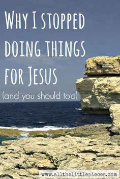 I'm not doing things for Jesus this year. And I don't think you should either. Read on to find out why.