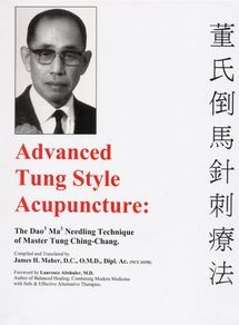 Advanced Tung Style Acupuncture: Dao Ma another favorite style of acupuncture