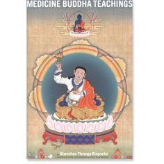 """Medicine Buddha Teachings"" by Khenchen Thrangu Rinpoche"