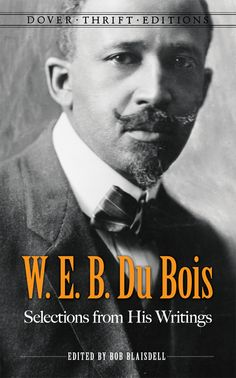 "Read ""W. Du Bois: Selections from His Writings"" by W. Du Bois available from Rakuten Kobo. A towering figure in African-American history, W. Du Bois created a substantial literary legacy beyond. African American Authors, Social Equality, Booker T, Classic Literature, Nonfiction, Writings, The Selection, My Books, This Book"