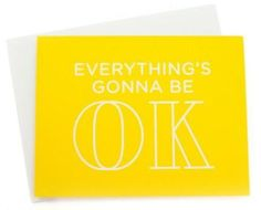 When someone in your life is feeling a little overwhelmed, give them this card. A cheery print and bold text will pair nicely with your kind words to bring the recipient a little instant relief.