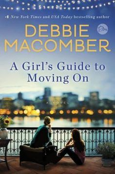 A Girl's Guide to Moving On: A Novel by Debbie Macomber    NetGalley ARC