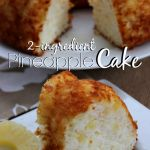 Pineapple Cake (Only 2 Ingredients!) - Raining Hot Coupons