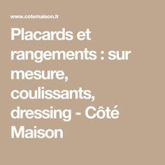 Placards et rangements : sur mesure, coulissants, dressing - Côté Maison