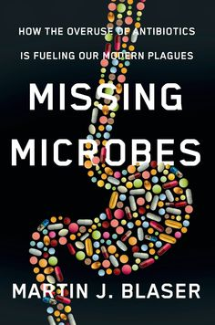 MUST READ: Missing Microbes: How the Overuse of Antibiotics Is Fueling Our Modern Plagues  #AddictedtoKindle