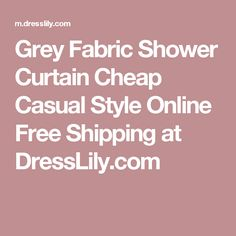 Grey Fabric Shower Curtain Cheap Casual Style Online Free Shipping at DressLily.com