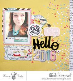 Hello 2016 scrapbook layout by Nicole Nowosad for @fancypantsdsgns