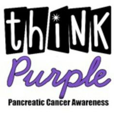 Think purple for Pancreatic Cancer