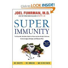 Super Immunity: The Essential Nutrition Guide for Boosting Your Body's Defenses to Live Longer, Stronger, and Disease Free By Joel Fuhrman Super Immunity shows us how we can become almost totally resistant to colds, influenza, and other infections. Super Immunity includes recipes for both raw and cooked plant-based meals and will appeal to vegans Joel Fuhrman, M.D. http://pinterest.com/drfuhrman is member of Vegan Community Board http://pinterest.com/heidrunkarin/vegan-community
