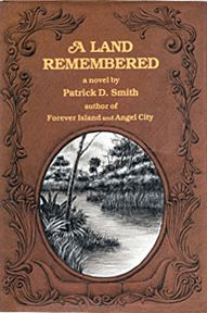 "After reading A Land Remembered, you can never again drive through Florida without thinking of its rich history, thanks to Patrick Smith's vivid imagery. If we take the time to listen, we discover our heritage through his stories. Patrick Smith is in the same league as Ernest Hemingway, Mark Twain, Marjorie Kinnan Rawlings, and others who have written so insightfully of the human condition.""  - Warren Resen, Travel Writer - Greenacres, Fl"