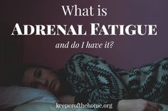 What is Adrenal Fatigue? How do you know if you have it? Should you be concerned? This will help you get on the road to recovery, answering many common questions and more!