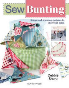 Building on the success of her previous book, Making Cushion Covers, Debbie Shore has turned her attention to bunting. Her imaginative, modern designs give a new twist to these traditional decorations, making them ideal for adorning speci Making Cushion Covers, Sewing Crafts, Sewing Projects, Sewing Ideas, Sewing Kit, Sewing Studio, Fabric Crafts, Debbie Shore, Scrappy Quilts