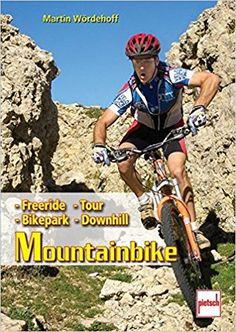 Mountainbike: Freeride - Downhill - Bikepark - Tour: Amazon.it: Martin Wördehoff: Libri in altre lingue