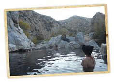 SoCal, Natural Hot Springs. Warm your bones with a soothing soak in any of these three Southern California hot springs