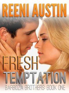Fresh Temptation (Barboza Brothers) by Reeni Austin, http://www.amazon.com/dp/B00A3N17MY/ref=cm_sw_r_pi_dp_V2Snrb1DRFVD9
