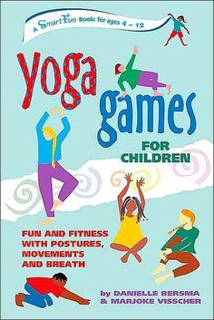 Juegos de Yoga para Niños: Ejercicio y diversión a través de posturas, movimientos y respiración by Marjoke Visscher and Danielle Bersma (2003)